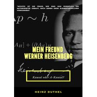 MEIN FREUND WERNER HEISENBERG (eBook)