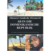 Discover Entdecke Decouvrir Ab in die Dominikanische Republik (eBook)