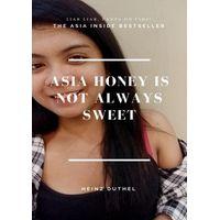 Asia Honey is not always sweet (eBook)