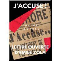 MON AMI EMILE ZOLA. J'ACCUSE ! LETTRE OUVERTE D'EMILE ZOLA (eBook)