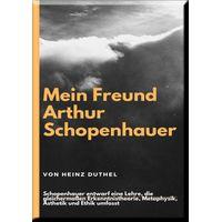 Mein Freund Arthur Schopenhauer (eBook)