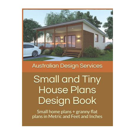Small And Tiny House Plans Design Book Small Home Plans Granny Flat Plans In Metric And Feet And Inches Buy Online In South Africa Takealot Com
