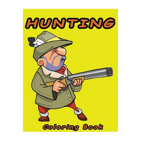 Hunting Coloring Book Hunting Coloring Pages For Preschoolers Funny Hunting Bow Hunting For Boys Girls And Kids Buy Online In South Africa Takealot Com