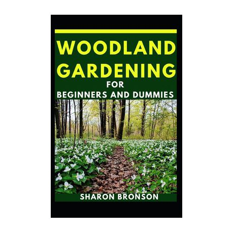Woodland Gardening For Beginners And Dummies Buy Online In South Africa Takealot Com
