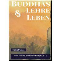 MEIN FREUND DIE LEHRE BUDDHA'S - V (eBook)