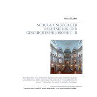 Schul & Unibuch der Rechtsethik und Geschichtsphilosophie - II: Abwehrrechte Anspruchsrecht Kategorisches Imperativ Deontologie Kant, Habermas Kritik