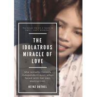 Idolatrous Miracle of Love (eBook)