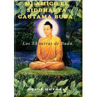 Mi amigo el Siddharta Gautama Buda. (eBook)
