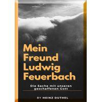 Mein Freund Ludwig Feuerbach (eBook)
