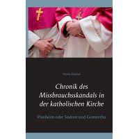 Chronik des Missbrauchsskandals in der katholischen Kirche: Piusheim oder Sodom und Gomorrha