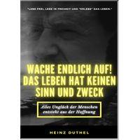 Mein Freund Heinz Duthel: WACHE ENDLICH AUF! (eBook)