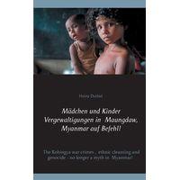 Vergewaltigen auf Befehl: Sexuelle Gewalt als Waffe gegen die Rohingya