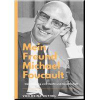 Mein Freund Michael Foucault (eBook)
