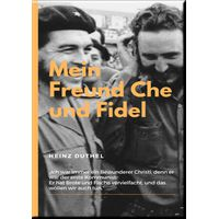 MEIN FREUND FIDEL CASTRO MEIN FREUND CHE GUEVARA (eBook)