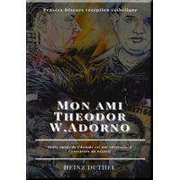Mon ami Theodor W.Adorno (eBook)