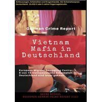 Vietnam Mafia in Deutschland - 9 von 10 Vietnamesische Ehen in Deutschland sind teuer gekauft (eBook)