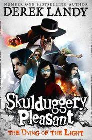Skulduggery Pleasant 9 Dying Of The Ligh