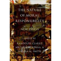 New Essays The Nature of Moral Responsibility
