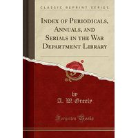 Index of Periodicals, Annuals, and Serials in the War Department Library  (Classic Reprint)   Buy Online in South Africa   takealot com