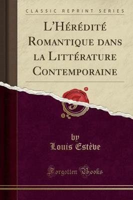 Littérature Romantique l'heredite romantique dans la litterature contemporaine (classic