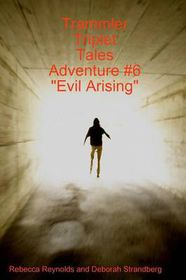 Trammler Triplet Tales Adventure #6 Evil Arising