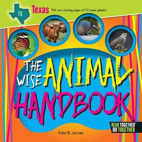 The Wise Animal Handbook Texas