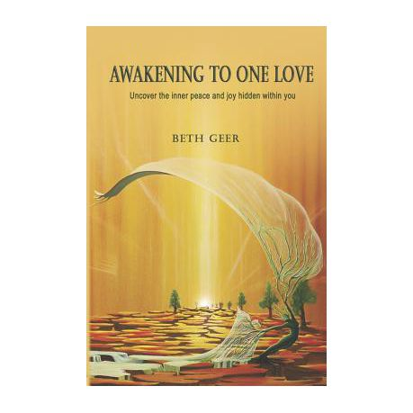Awakening To One Love Uncover The Inner Peace And Joy Hidden Within