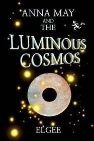 Anna May and the Luminous Cosmos