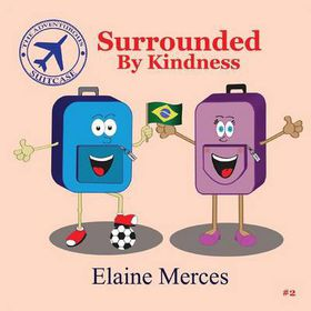 The Adventurous Suitcase- Surrounded by Kindness