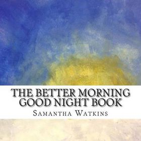 The Better Morning Good Night Book