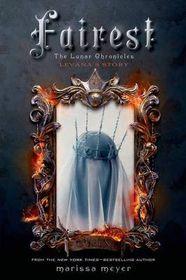 Fairest: The Lunar Chronicles