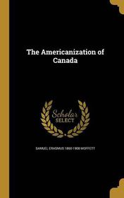 the americanization of canada 2012/8/25 the americanisation of canada and canadian identity - youtube login canadian content entertainment hot topics news politics technology register account.