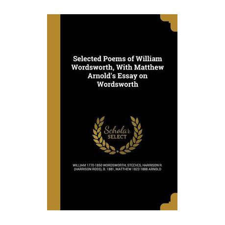 Best Essay Topics For High School Selected Poems Of William Wordsworth With Matthew Arnolds Essay On  Wordsworth Compare And Contrast Essay Papers also Purpose Of Thesis Statement In An Essay Selected Poems Of William Wordsworth With Matthew Arnolds Essay On  Examples Of Thesis Statements For Persuasive Essays