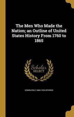 The men who made the nation an outline of united states history the men who made the nation an outline of united states history from 1760 to loading zoom publicscrutiny Images