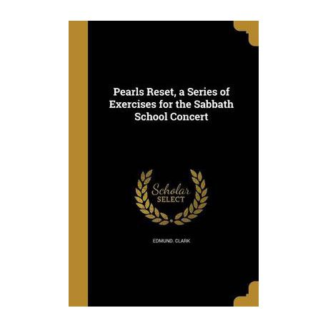 Pearls Reset, a Series of Exercises for the Sabbath School Concert