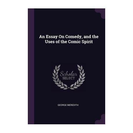 An Essay On Comedy And The Uses Of The Comic Spirit  Buy Online In  An Essay On Comedy And The Uses Of The Comic Spirit Proposal Essays also Proposal Essay Topic  Discount Code Custom Writing Service