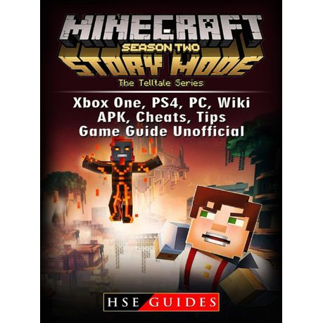 Minecraft Story Mode Season 2, Xbox One, PS4, PC, Wiki, APK, Cheats, Tips,  Game Guide Unofficial (eBook)