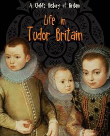 Life in Tudor Britain