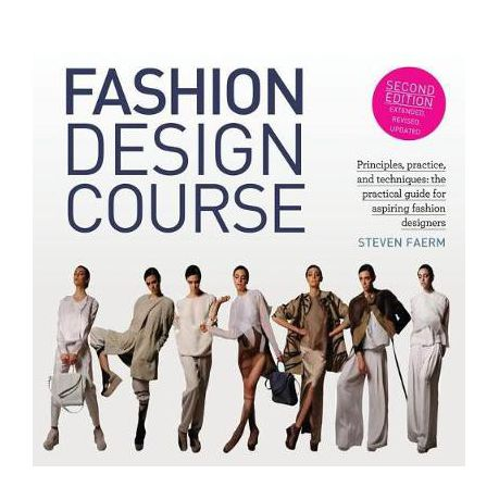 Fashion Design Course Principles Practice And Techniques The Practical Guide For Aspiring Fashion Designers Buy Online In South Africa Takealot Com