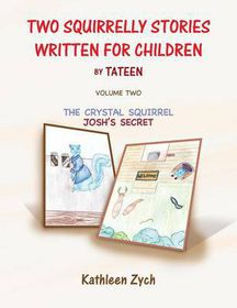 Two Squirrelly Stories Written for Children by Tateen Volume Two