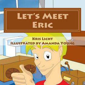 Let's Meet Eric