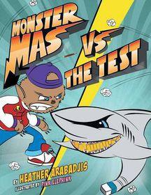Monster Mas Vs the Test (Mom's Choice Award Winner)