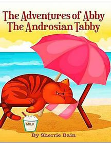 The Adventures of Abby the Androsian Tabby