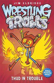 Wrestling Trolls 4 Thud In Trouble