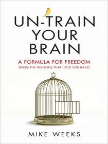Un train your brain ebook buy online in south africa takealot un train your brain ebook fandeluxe Gallery