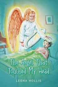 The Angel That Touched My Head