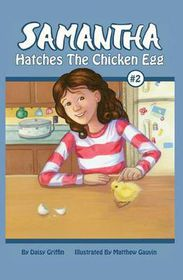 Samantha Hatches the Chicken Egg