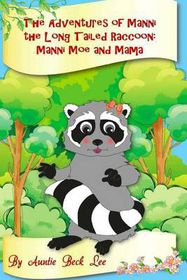 The Adventures of Manni the Long Tailed Raccoon