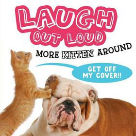 Laugh Out Loud More Kitten Around