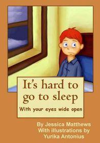 It's Hard to Go to Sleep